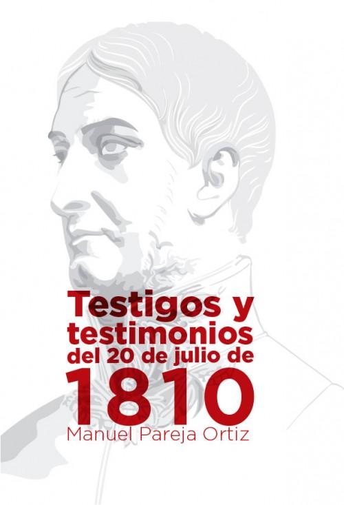 TESTIGOS Y TESTIMONIOS DEL 20 DE JULIO DE 1810