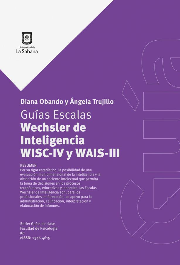 GUÍAS ESCALAS WECHSLER DE INTELIGENCIA WISC-IV Y WAIS-III