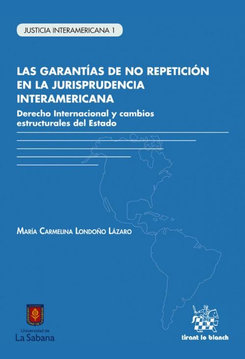 LAS GARANTÍAS DE NO REPETICIÓN EN LA JURISPRUDENDIA INTERAMERICANA