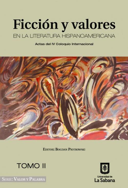 FICCIÓN Y VALORES EN LA LITERATURA HISPANOAMERICANA. TOMO II