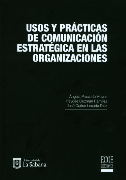 USOS Y PRACTICAS DE COMUNICACIÓN ESTRATÉGICA EN LAS ORGANIZACIONES