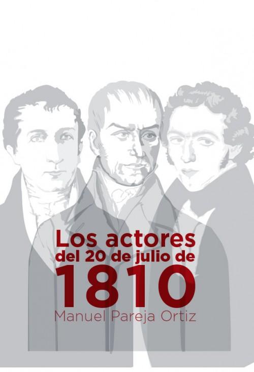 LOS ACTORES DEL 20 DE JULIO DE 1810