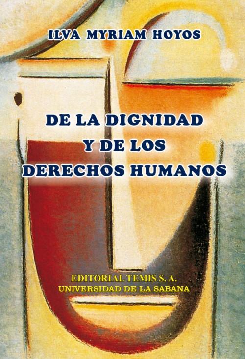 DE LA DIGNIDAD Y DE LOS DERECHOS HUMANOS