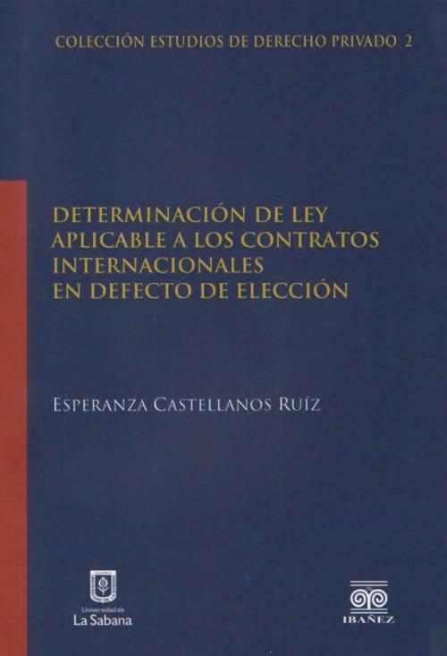 DETERMINACION DE LA LEY APLICABLE A LOS CONTRATOS INTERNACIONALES EN DEFECTO DE ELECCIÓN