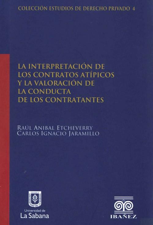 LA INTERPRETACION DE LOS CONTRATOS ATÍPICOS Y LA VALORACIÓN DE LA CONDUCTA DE LOS CONTRATANTES