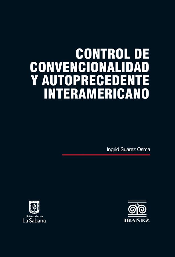 CONTROL DE CONVENCIONALIDAD Y AUTOPRECEDENTE INTERAMERICANO