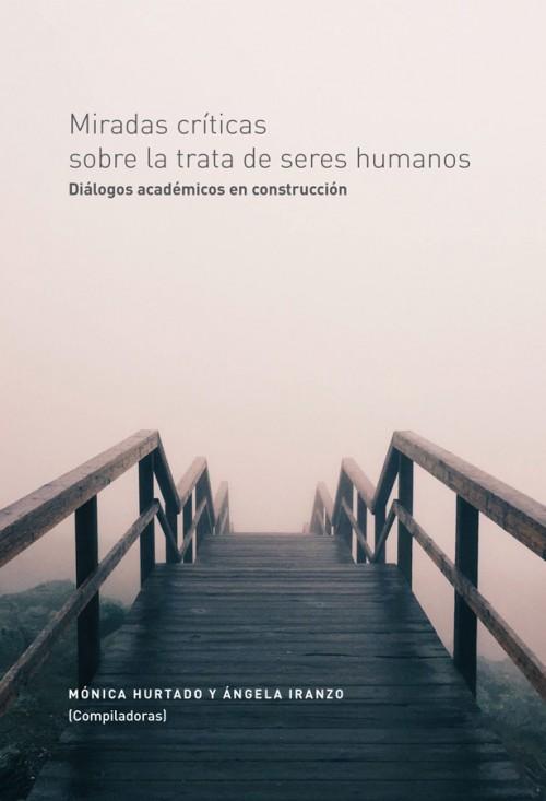 MIRADAS CRÍTICAS SOBRE LA TRATA DE SERES HUMANOS